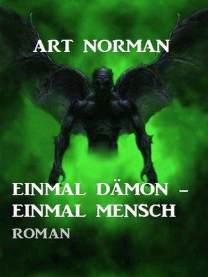 cover image of Einmal Dämon--einmal Mensch