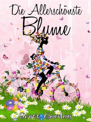 cover image of Die Allerschönste Blume