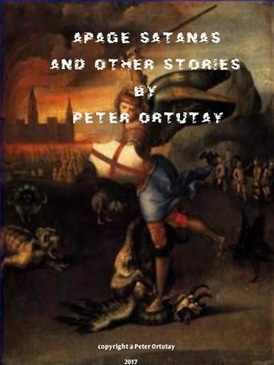 cover image of Apage Satanas and Other Stories by Peter Ortutay