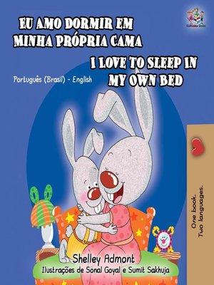 cover image of Eu Amo Dormir em Minha Própria Cama I Love to Sleep in My Own Bed