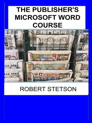 cover image of THE PUBLISHER'S MICROSOFT WORD COURSE