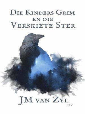 cover image of Die Kinders Grim en die Verskiete Ster