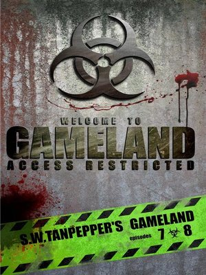 cover image of S.W. Tanpepper's GAMELAND (Episodes 7 + 8