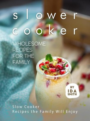 cover image of Slower Cooker--Wholesome Recipes for the Family