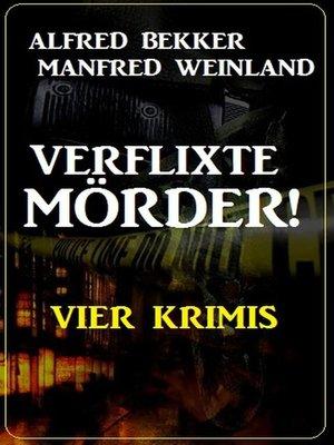 cover image of Verflixte Mörder! Vier Krimis