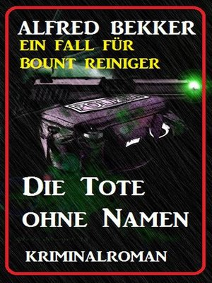 cover image of Bount Reiniger--Die Tote ohne Namen