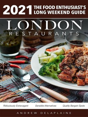 cover image of 2021 London Restaurants--The Food Enthusiast's Long Weekend Guide