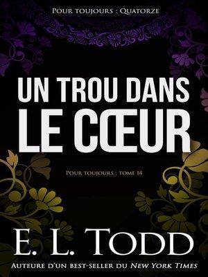 cover image of Un trou dans le cœur