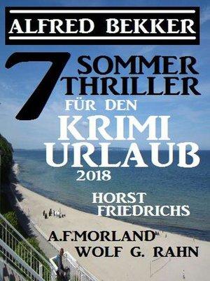 cover image of 7 Sommer Thriller für den Krimi-Urlaub 2018