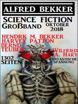 cover image of Science Fiction Großband Oktober 2018 – 1302 Seiten fantastische Spannung