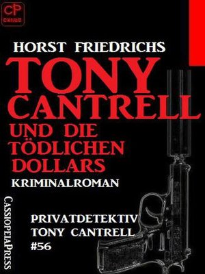 cover image of Tony Cantrell und die tödlichen Dollars Privatdetektiv Tony Cantrell #56
