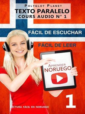 cover image of Aprender noruego | Fácil de leer | Fácil de escuchar |  Texto paralelo CURSO EN AUDIO n.º 1