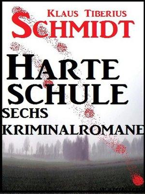 cover image of Sechs Kriminalromane--Harte Schule