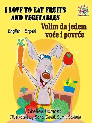 cover image of I Love to Eat Fruits and Vegetables Volim da jedem voće i povrće (English Serbian Bilingual)