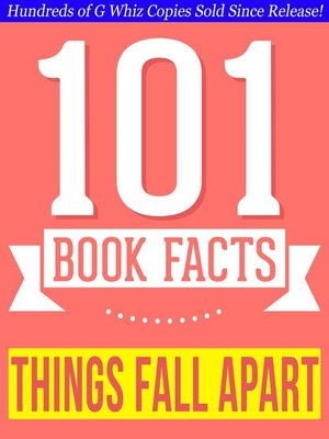 cover image of Things Fall Apart --101 Amazingly True Facts You Didn't Know