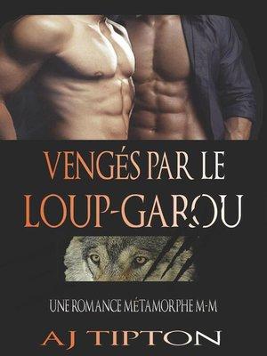 cover image of Vengés par le Loup-Garou