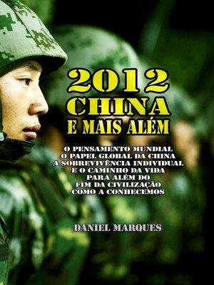 cover image of 2012, China e Mais Além
