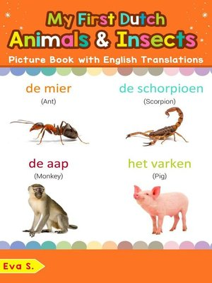 cover image of My First Dutch Animals & Insects Picture Book with English Translations