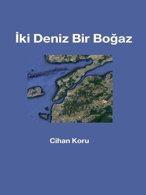 cover image of İki Deniz Bir Boğaz
