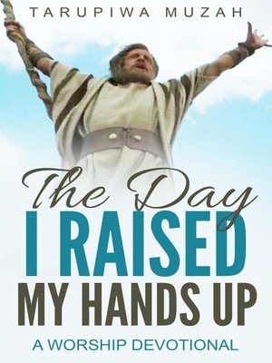 cover image of The Day I Raised My Hands