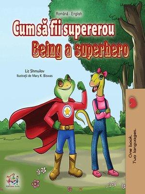 cover image of Cum să fii un supererou Being a Superhero