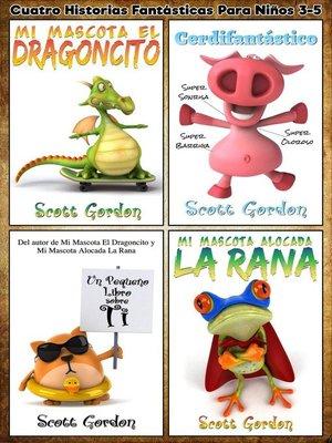 cover image of Cuatro Historias Fantásticas Para Niños 3-5, #1