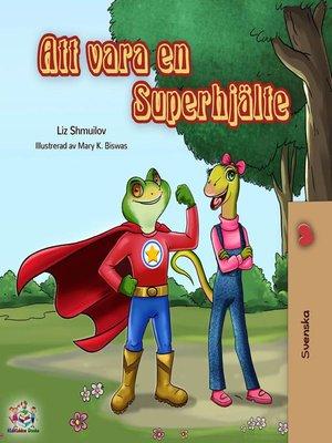 cover image of Att vara en Superhjälte