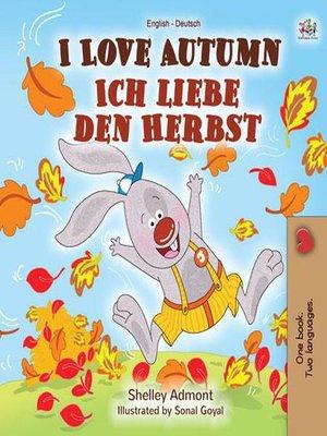 cover image of I Love Autumn Ich liebe den Herbst