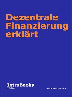 cover image of Dezentrale Finanzierung erklärt