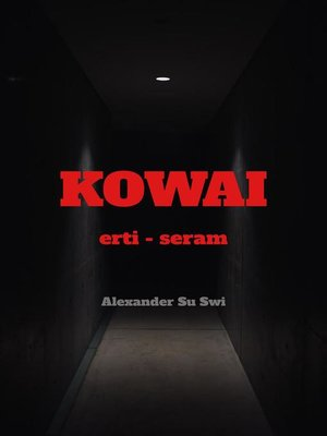 cover image of kOWAI--SERAM