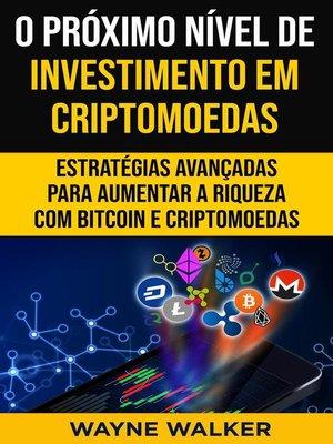 cover image of O Próximo Nível de Investimento em Criptomoedas