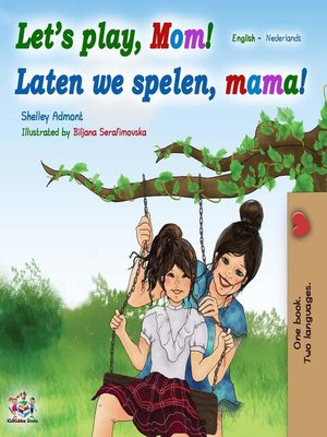 cover image of Let's Play, Mom! Laten we spelen, mama!