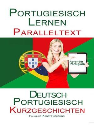 cover image of Portugiesisch Lernen--Paralleltext Kurzgeschichten (Deutsch--Portugiesisch)