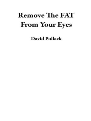 cover image of Remove the FAT From Your Eyes
