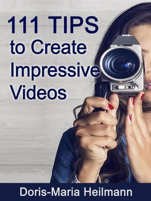 cover image of 111 Tips to Create Impressive Videos