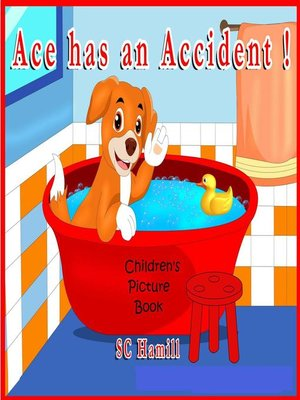 cover image of Ace has an Accident! Children's Picture Book