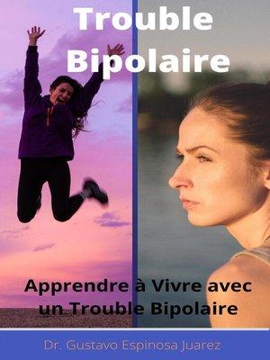 cover image of Trouble Bipolaire  Apprendre à Vivre avec un Trouble Bipolaire