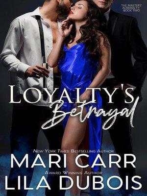 cover image of Loyalty's Betrayal