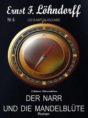 cover image of Der Narr und die Mandelblüte