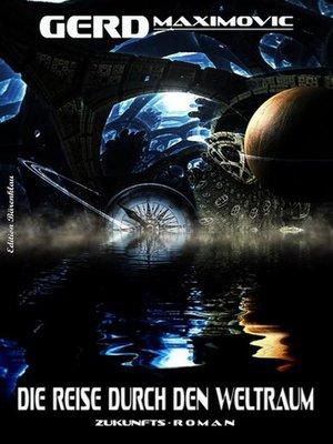 cover image of Die Reise durch den Weltraum
