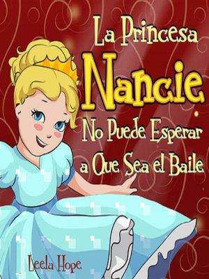 cover image of La Princesa Nancie no puede esperar a que sea el baile