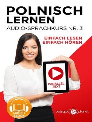 cover image of Polnisch Lernen--Einfach Lesen | Einfach Hören | Paralleltext--Audio-Sprachkurs Nr. 3