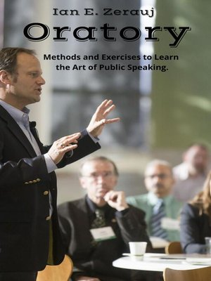 cover image of Oratory     Methods and Exercises to Learn  the Art of Public Speaking.