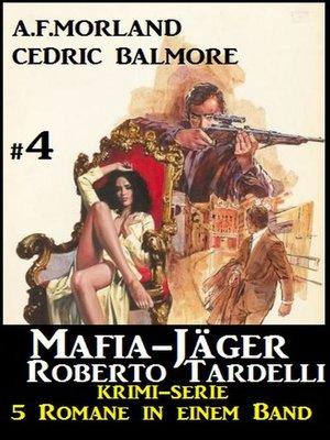 cover image of Mafia-Jäger Roberto Tardelli #4--Krimi-Serie