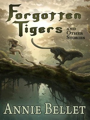 cover image of Forgotten Tigers and Other Stories