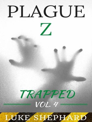 cover image of Trapped--Volume 4: Plague Z, #4