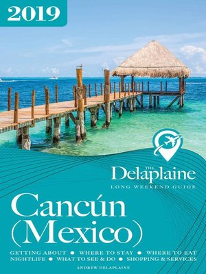 cover image of Cancun--The Delaplaine 2019 Long Weekend Guide