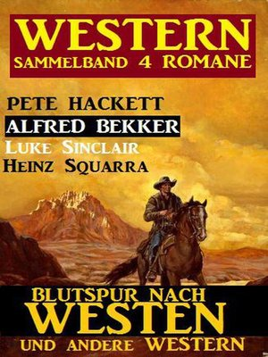 cover image of Western Sammelband 4 Romane – Blutspur nach Westen und andere Western