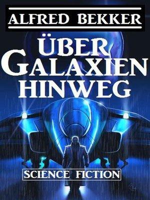 cover image of Über Galaxien hinweg