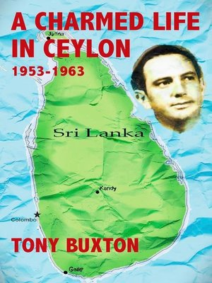 cover image of A Charmed Life in Ceylon 1953-1963